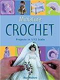 Miniature Crochet, Roz Walters, 1861082738