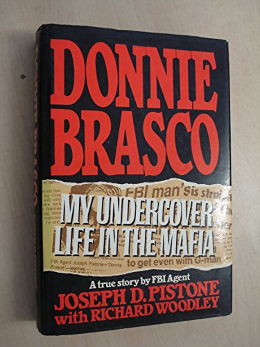 Donnie Brasco by Joseph D. Pistone with Richard Woodley