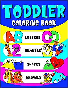 Toddler Coloring Book Letters, Numbers, Shapes & Animals ...