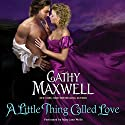 A Little Thing Called Love Audiobook by Cathy Maxwell Narrated by Mary Jane Wells