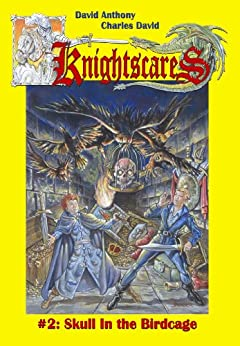 Skull in the Birdcage (An Epic Fantasy Adventure Series, Knightscares #2) by [Anthony, David, David Clasman, Charles]