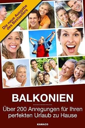 balkonien ber 200 anregungen f r ihren perfekten urlaub zu hause german edition ebook. Black Bedroom Furniture Sets. Home Design Ideas