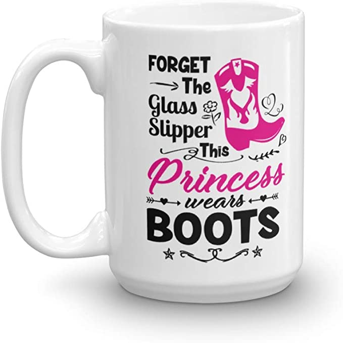 Forget The Glass Slipper This Princess Wears Boots Trendy Coffee Tea Gift Mug Cup For A Sexy Cowgirl Chic 15oz Kitchen Dining Amazon Com