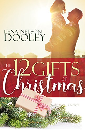 the 12 gifts of christmas by nelson dooley lena - 12 Gifts Of Christmas