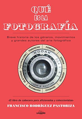 Descargar Libro ¿qué Es La Fotografía? Francisco Pastoriza