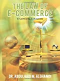 The Law of E-Commerce, Abdulhadi M. Alghamdi, 1467886033