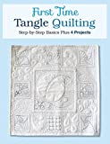 zentangle quilt - First Time Tangle Quilting: Step-by-Step Basics Plus 4 Projects