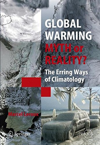 Global Warming - Myth or Reality?: The Erring Ways of Climatology (Springer Praxis Books)