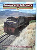 Railway across the Equator: the story of the East Africa Line