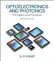 Optoelectronics & Photonics: Principles & Practices (2nd Edition)