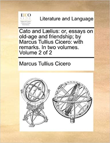 Thesis For Argumentative Essay Cato And Llius Or Essays On Oldage And Friendship By Marcus Tullius  Cicero With Remarks In Two Volumes Volume  Of  Testimonial Of Custom Writing Service also Thesis Statement Persuasive Essay Amazoncom Cato And Llius Or Essays On Oldage And Friendship  Buy An Essay Paper