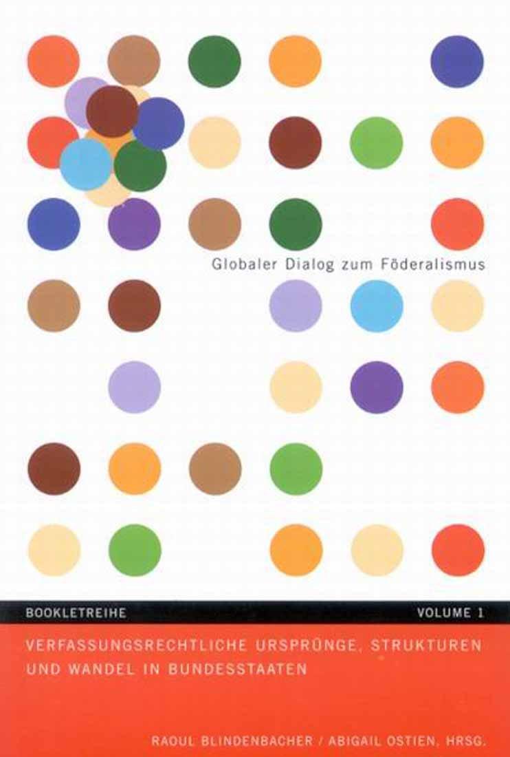 Download Verfassungsrechtliche Ursprünge, Strukturen und Wandel in Bundesstaaten (Global Dialogue on Federalism Booklet Series) (v. 1) ebook