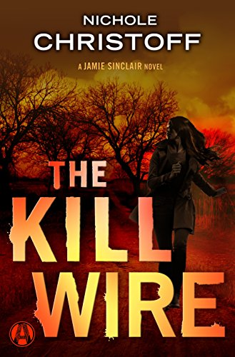 The Kill Wire: A Jamie Sinclair Novel
