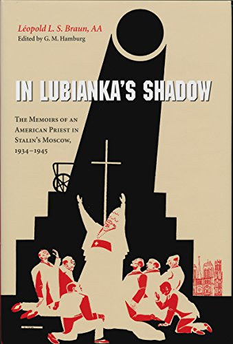 In Lubianka's Shadow: The Memoirs of an American Priest in Stalin's Moscow, 1934-1945