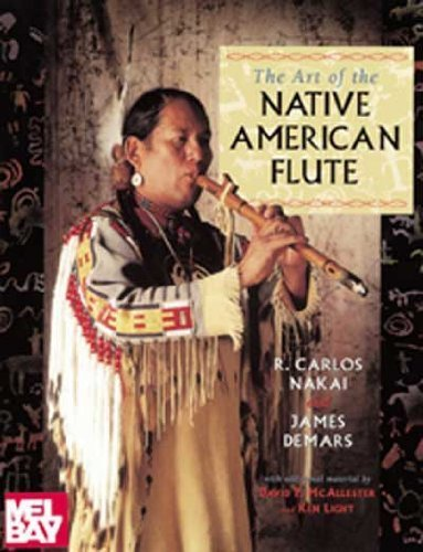 The Art of the Native American Flute by Nakai, R. Carlos, Demars, James, McAllester, David P., Light (1997) Paperback