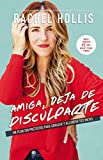 img - for Amiga, deja de disculparte: Un plan sin pretextos para abrazar y alcanzar tus metas (Spanish Edition) book / textbook / text book