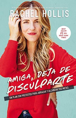 Book cover from Amiga, deja de disculparte: Un plan sin pretextos para abrazar y alcanzar tus metas (Spanish Edition) by Rachel Hollis