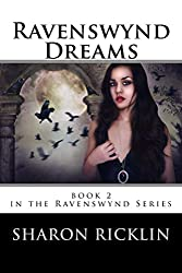 Ravenswynd Dreams (Ravenswynd Series) Book 2