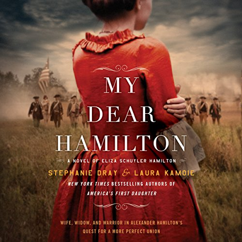(My Dear Hamilton: A Novel of Eliza Schuyler Hamilton)