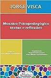 img - for Mosaico Psicopedag gico. Textos e Reflex es (Em Portuguese do Brasil) book / textbook / text book