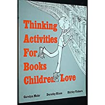 Thinking Activities for Books Children Love: A Whole Language Approach