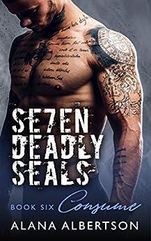 Consume (Seven Deadly SEALs: Season One Book 6) by [Albertson, Alana]
