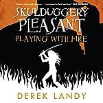 Playing with Fire: Skulduggery Pleasant, Book 2   Derek Landy
