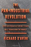 The Pan-Industrial Revolution: How New
