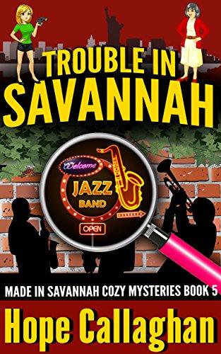 Trouble in Savannah (Made in Savannah Cozy Mysteries Series Book 5)