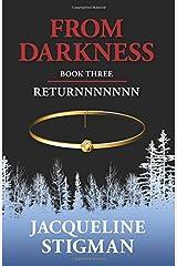 From Darkness: Book Three - RETURNNNNNNN Paperback