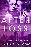 download ebook after loss - a billionaire romance novel (romance, billionaire romance, life after love book 2) pdf epub