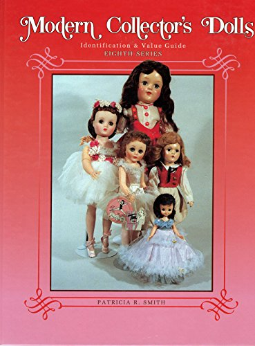 Modern Collectors Dolls - Modern Collector's Dolls Identification & Value Guide: 8th Series