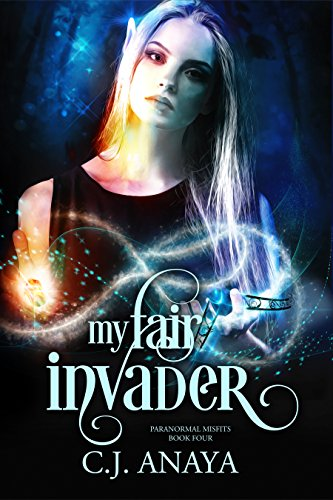 My Fair Invader: Allies Of The Fae Realm (Paranormal Misfits Book 4)