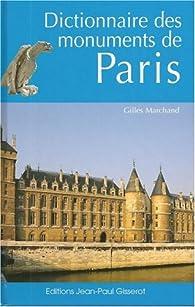 Dictionnaire des monuments de Paris par Gilles Marchand