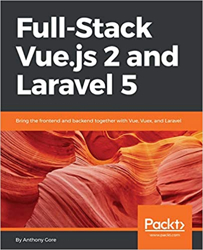 Amazon com: Full-Stack Vue js 2 and Laravel 5: Bring the