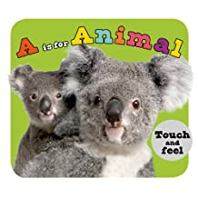 A is for Animal: A Touch-and-Feel Book
