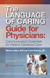 img - for The Language of Caring Guide for Physicians: Communication Essentials for Patient-Centered Care, 2nd Edition book / textbook / text book