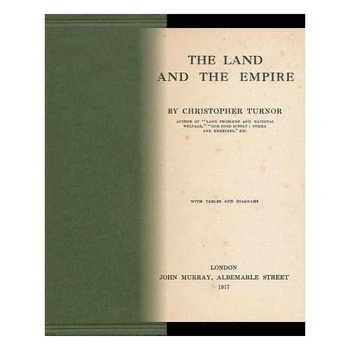 The Land and the Empire / Christopher Turnor ... with Tables and Diagrams