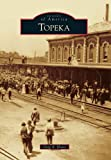 Topeka (Images of America)