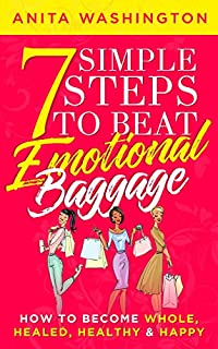 7 Simple Steps To Beat Emotional Baggage by Anita Washington ebook deal