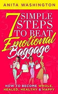 7 Simple Steps To Beat Emotional Baggage by Anita Washington ebook deal