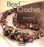 Bead Crochet: A Beadwork  How-To Book
