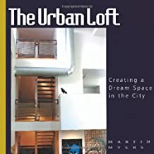The Urban Loft: Creating a Dream Space in the City