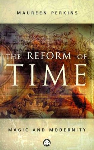 Download The Reform of Time: Magic and Modernity PDF