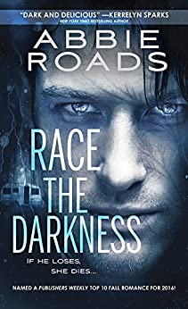 Race the Darkness (Fatal Dreams Book 1) by [Roads, Abbie]