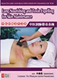 Health Care and Beautification by Channels in TCM-Lung Nourishing and Toxin Expelling for Skin Maintenance