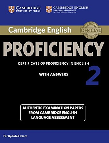 Cambridge English Proficiency 2 Student's Book with Answers: Authentic Examination Papers from Cambridge English Language Assessment (CPE Practice Tests) by Cambridge University Press