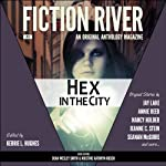 Fiction River: Hex in the City: An Original Anthology Magazine, Volume 5 | Kerrie L. Hughes(editor),Seanan McGuire,Jeanne C. Stein,Jay Lake,Kristine Kathryn Rusch,Nancy Holder,Dean Wesley Smith,Annie Bellet