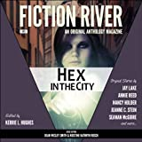 Fiction River: Hex in the City: An Original Anthology Magazine, Volume 5