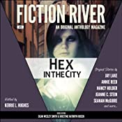 Fiction River: Hex in the City : An Original Anthology Magazine, Volume 5 | Seanan McGuire, Kerrie L. Hughes(editor), Dean Wesley Smith, Kristine Kathryn Rusch, Jeanne C. Stein, Annie Bellet, Jay Lake, Nancy Holder
